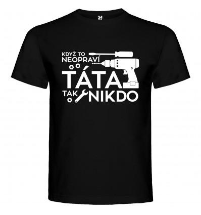 Pánské tričko Když to neopraví táta, tak nikdo