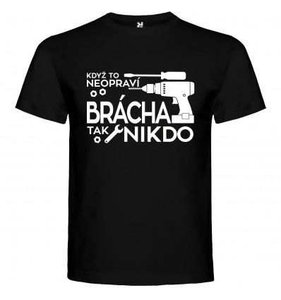 Pánské tričko Když to neopraví brácha, tak nikdo
