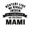 Dámské tričko pro mamku - mami